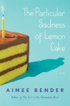 The Particular Sadness of Lemon Cake, by Aimee Bender