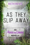 As They Slip Away by Beth Revis